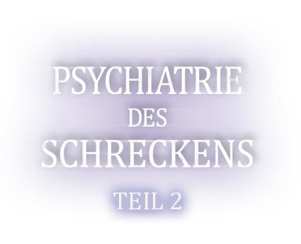 Psychiatrie des Schreckens 2